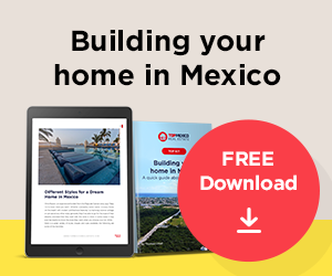 Building your home in Mexico